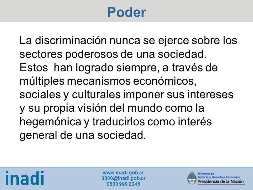 La discriminación nunca se ejerce sobre los sectores poderosos de una sociedad.