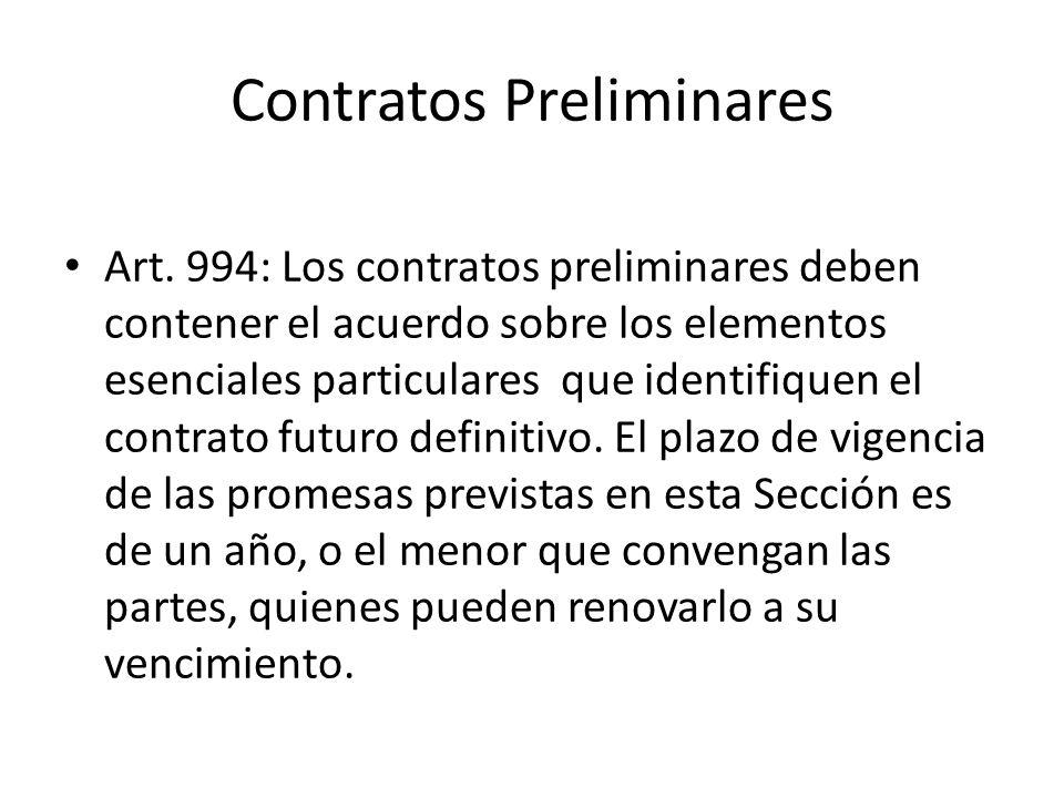 Contratos Preliminares Art. 994: Los contratos preliminares deben contener el acuerdo sobre los elementos esenciales particulares que identifiquen el