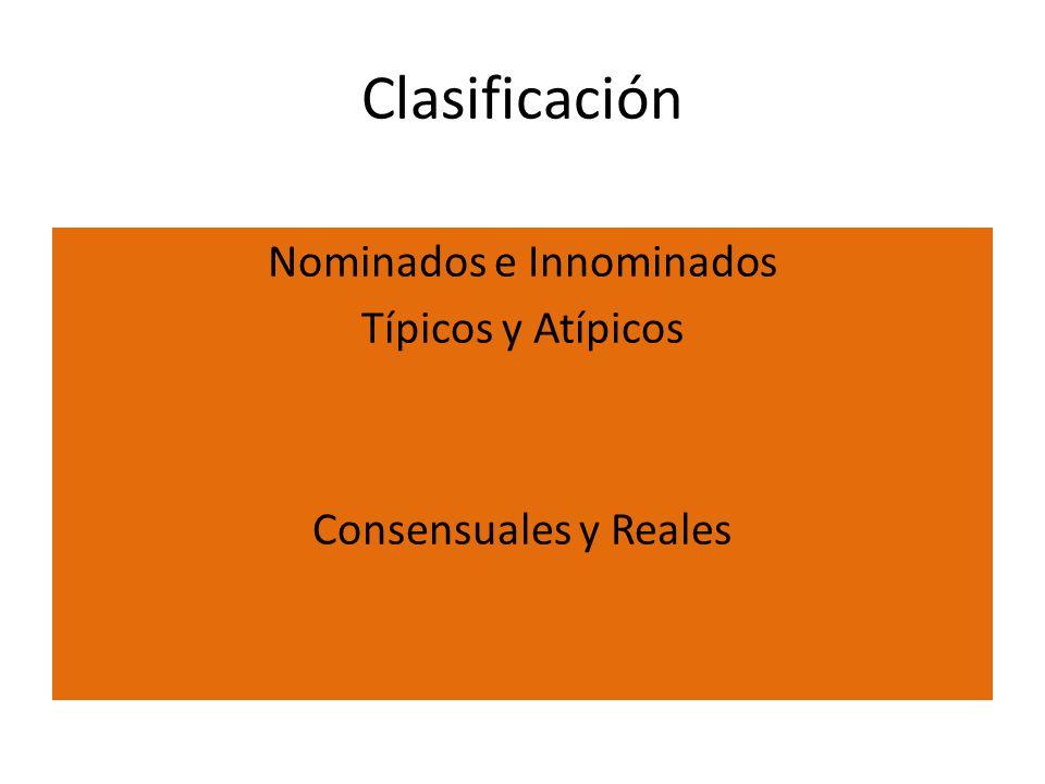 Clasificación Nominados e Innominados Típicos y Atípicos Consensuales y Reales