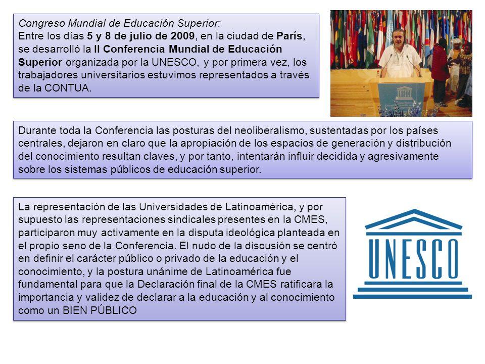 Congreso Mundial de Educación Superior: Entre los días 5 y 8 de julio de 2009, en la ciudad de París, se desarrolló la II Conferencia Mundial de Educa