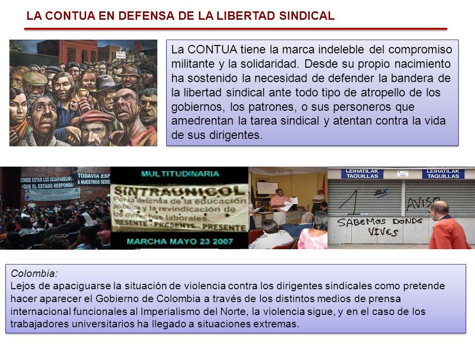 LA CONTUA EN DEFENSA DE LA LIBERTAD SINDICAL La CONTUA tiene la marca indeleble del compromiso militante y la solidaridad. Desde su propio nacimiento