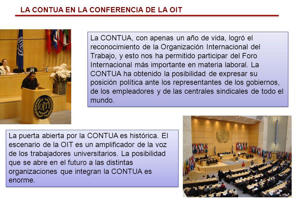 LA CONTUA EN LA CONFERENCIA DE LA OIT La CONTUA, con apenas un año de vida, logró el reconocimiento de la Organización Internacional del Trabajo, y es
