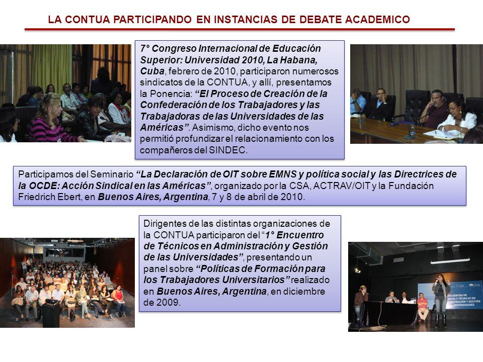 LA CONTUA PARTICIPANDO EN INSTANCIAS DE DEBATE ACADEMICO Dirigentes de las distintas organizaciones de la CONTUA participaron del 1° Encuentro de Técn