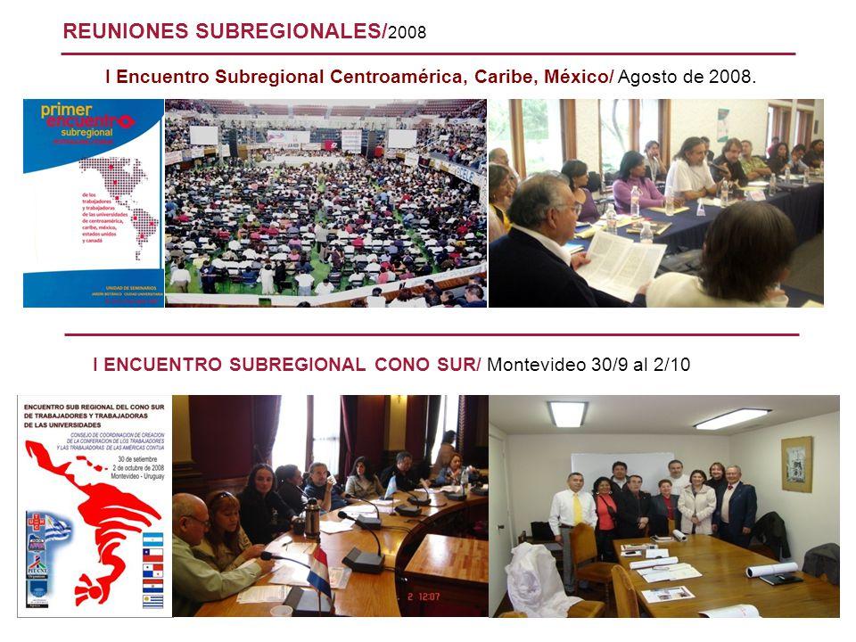 REUNIONES SUBREGIONALES/ 2008 I Encuentro Subregional Centroamérica, Caribe, México/ Agosto de 2008. I ENCUENTRO SUBREGIONAL CONO SUR/ Montevideo 30/9