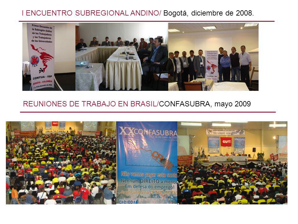 I ENCUENTRO SUBREGIONAL ANDINO/ Bogotá, diciembre de 2008. REUNIONES DE TRABAJO EN BRASIL/CONFASUBRA, mayo 2009
