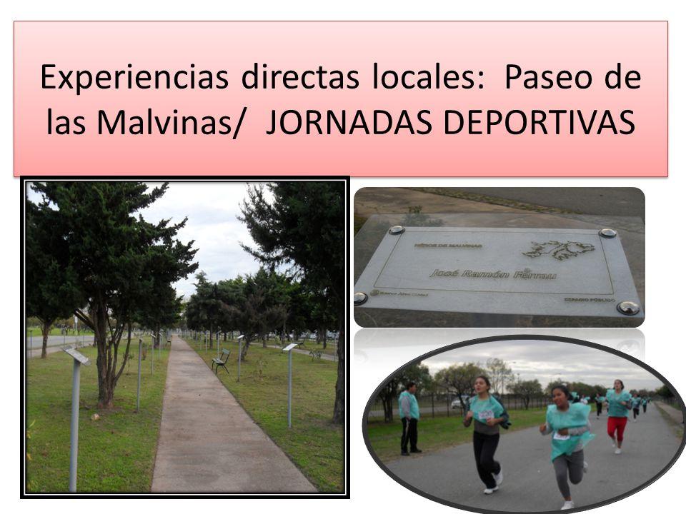 Experiencias directas locales: Paseo de las Malvinas/ JORNADAS DEPORTIVAS