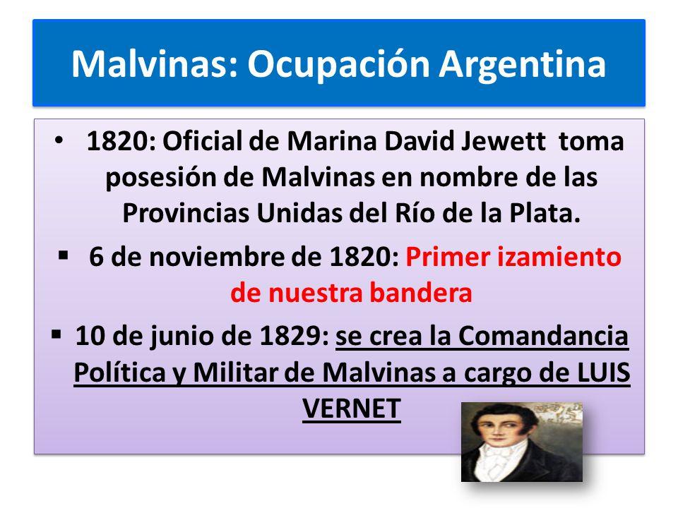 Malvinas: Ocupación Argentina 1820: Oficial de Marina David Jewett toma posesión de Malvinas en nombre de las Provincias Unidas del Río de la Plata.