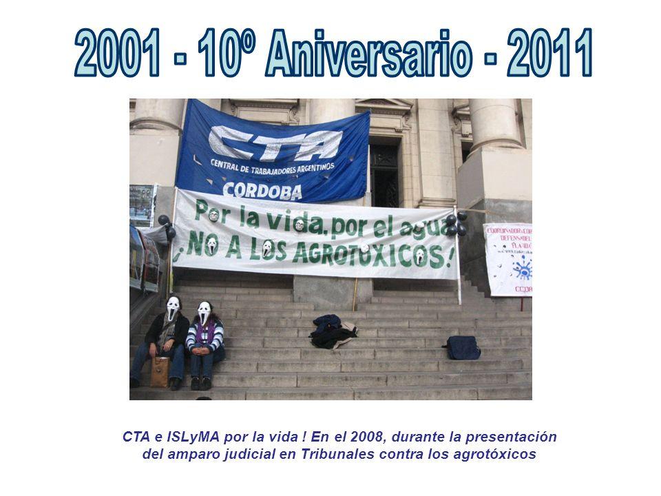 CTA e ISLyMA por la vida ! En el 2008, durante la presentación del amparo judicial en Tribunales contra los agrotóxicos