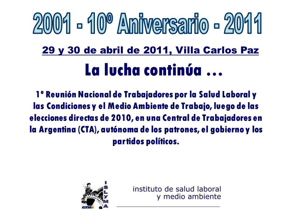 29 y 30 de abril de 2011, Villa Carlos Paz 1º Reunión Nacional de Trabajadores por la Salud Laboral y las Condiciones y el Medio Ambiente de Trabajo,
