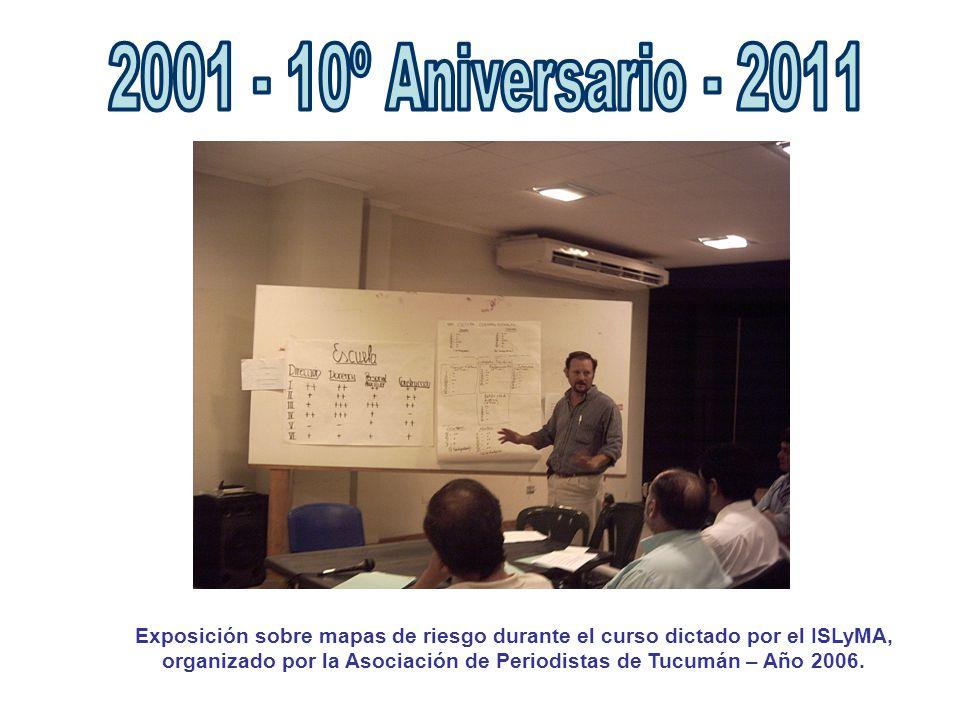 Exposición sobre mapas de riesgo durante el curso dictado por el ISLyMA, organizado por la Asociación de Periodistas de Tucumán – Año 2006.