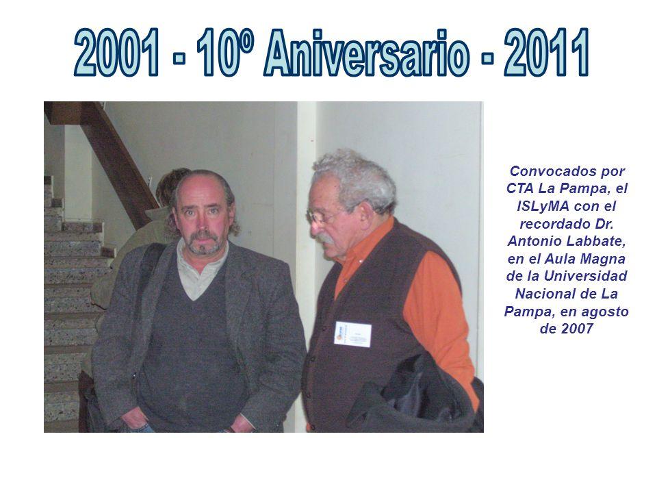 Convocados por CTA La Pampa, el ISLyMA con el recordado Dr. Antonio Labbate, en el Aula Magna de la Universidad Nacional de La Pampa, en agosto de 200