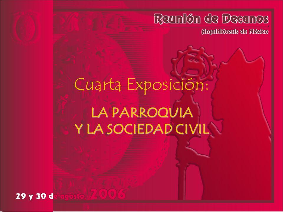 Cuarta Exposición: LA PARROQUIA Y LA SOCIEDAD CIVIL