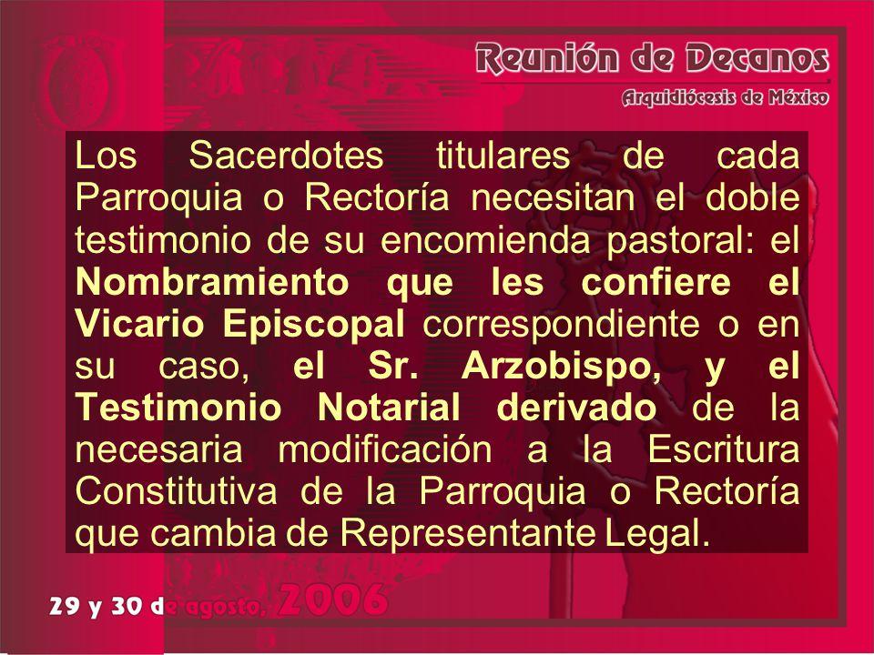 Los Sacerdotes titulares de cada Parroquia o Rectoría necesitan el doble testimonio de su encomienda pastoral: el Nombramiento que les confiere el Vic