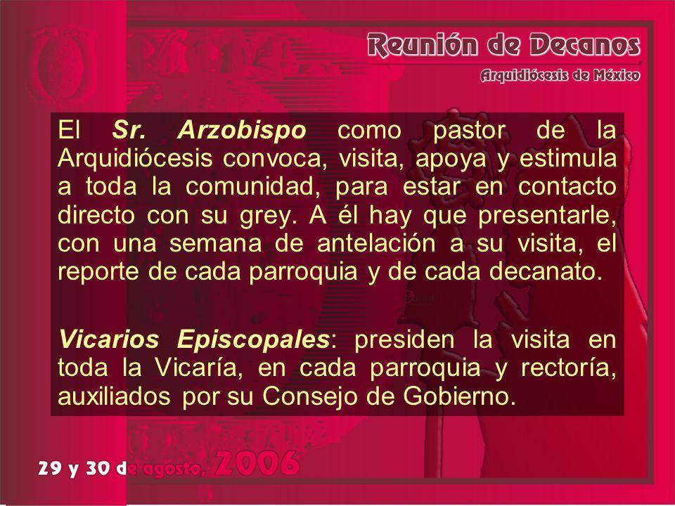 El Sr. Arzobispo como pastor de la Arquidiócesis convoca, visita, apoya y estimula a toda la comunidad, para estar en contacto directo con su grey. A