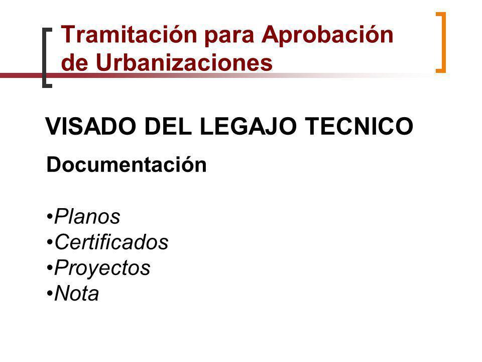 VISADO DEL LEGAJO TECNICO Documentación Planos Certificados Proyectos Nota Tramitación para Aprobación de Urbanizaciones