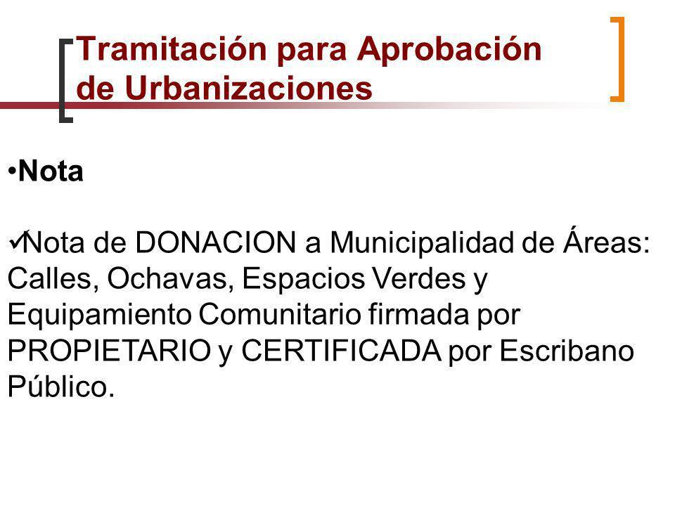Nota Nota de DONACION a Municipalidad de Áreas: Calles, Ochavas, Espacios Verdes y Equipamiento Comunitario firmada por PROPIETARIO y CERTIFICADA por