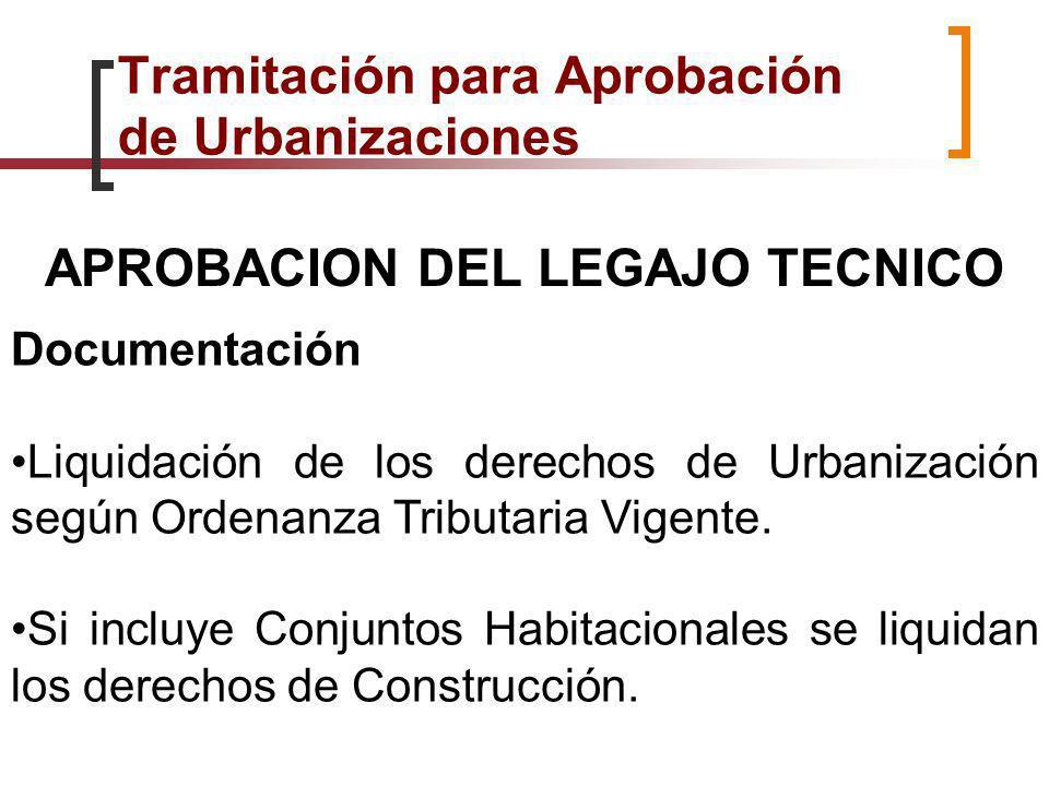 Documentación Liquidación de los derechos de Urbanización según Ordenanza Tributaria Vigente. Si incluye Conjuntos Habitacionales se liquidan los dere