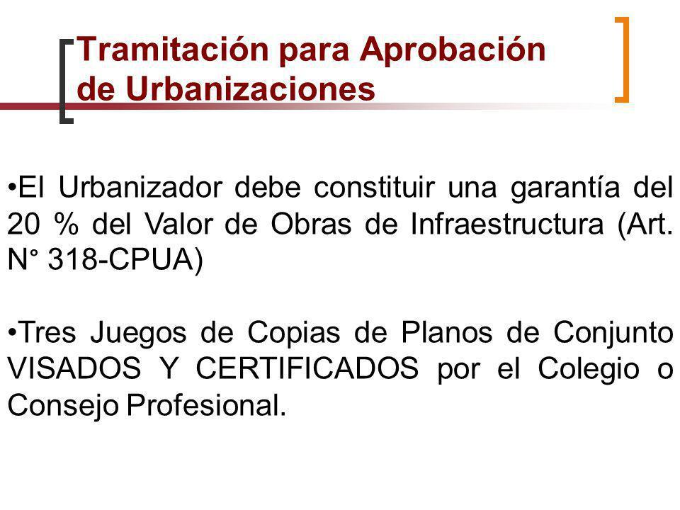 El Urbanizador debe constituir una garantía del 20 % del Valor de Obras de Infraestructura (Art. N° 318-CPUA) Tres Juegos de Copias de Planos de Conju