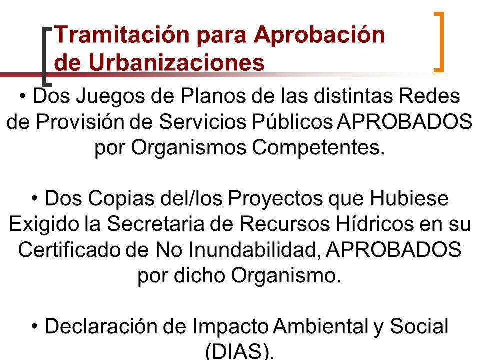 Dos Juegos de Planos de las distintas Redes de Provisión de Servicios Públicos APROBADOS por Organismos Competentes. Dos Copias del/los Proyectos que