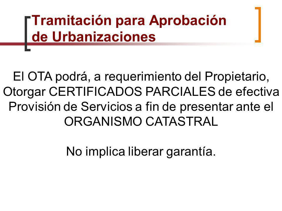 El OTA podrá, a requerimiento del Propietario, Otorgar CERTIFICADOS PARCIALES de efectiva Provisión de Servicios a fin de presentar ante el ORGANISMO