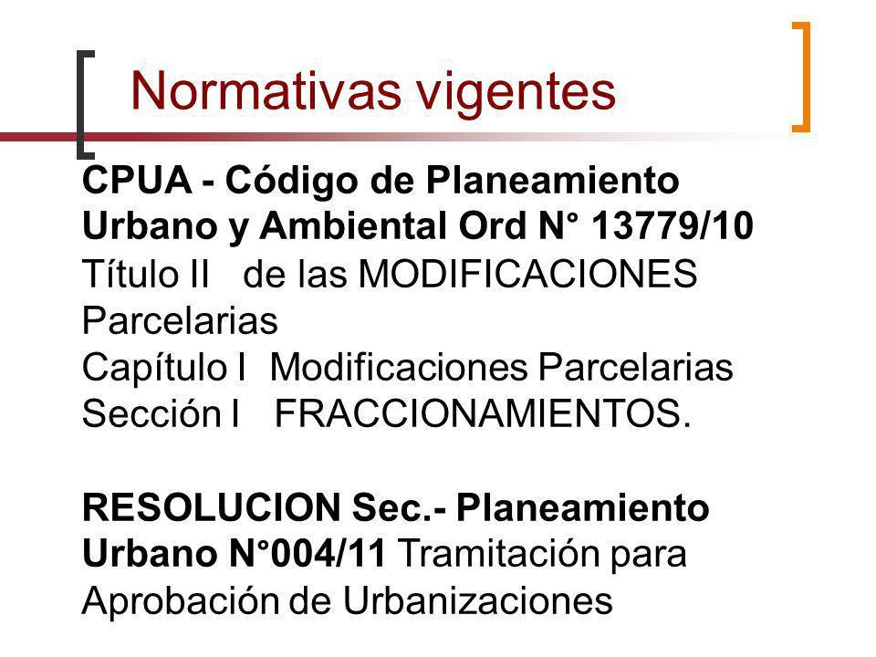 CPUA - Código de Planeamiento Urbano y Ambiental Ord N° 13779/10 Título II de las MODIFICACIONES Parcelarias Capítulo I Modificaciones Parcelarias Sec