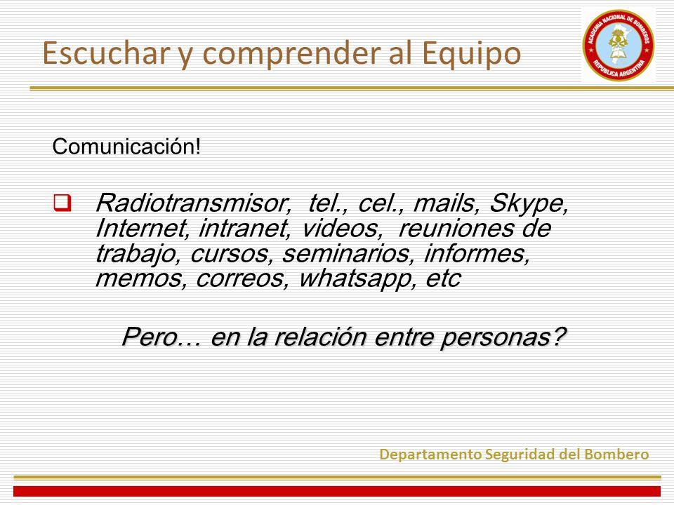 Comunicación! Radiotransmisor, tel., cel., mails, Skype, Internet, intranet, videos, reuniones de trabajo, cursos, seminarios, informes, memos, correo