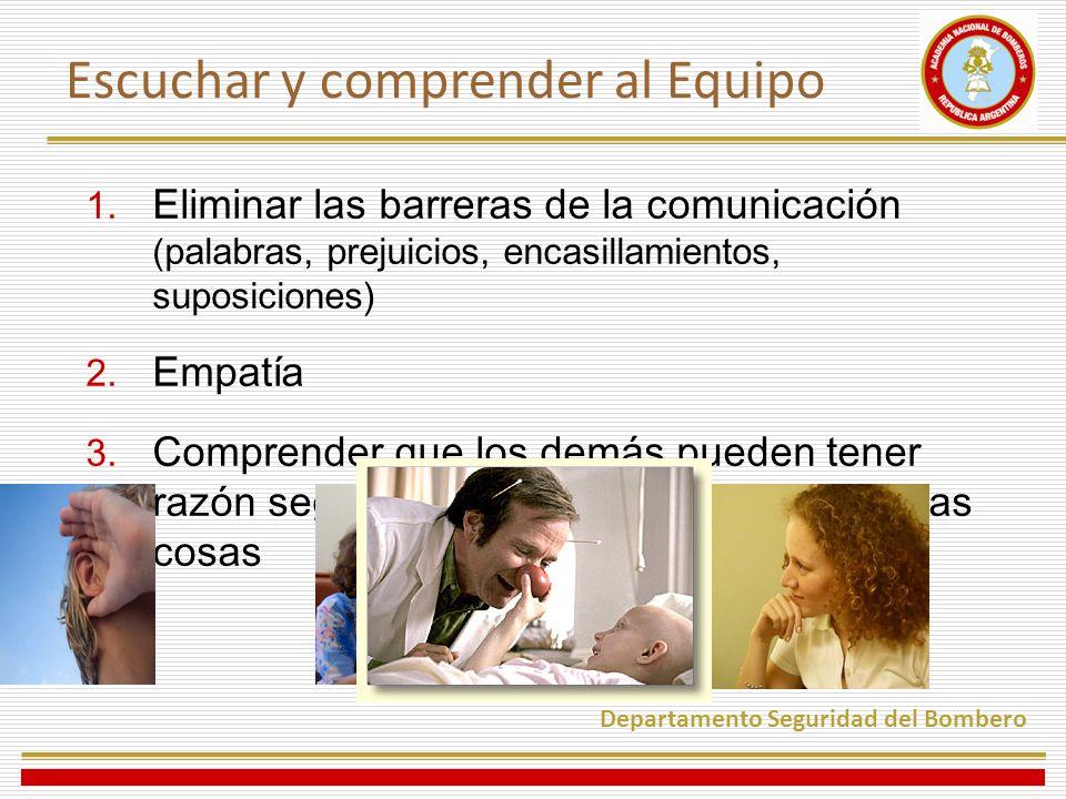 1. Eliminar las barreras de la comunicación ( palabras, prejuicios, encasillamientos, suposiciones) 2. Empatía 3. Comprender que los demás pueden tene