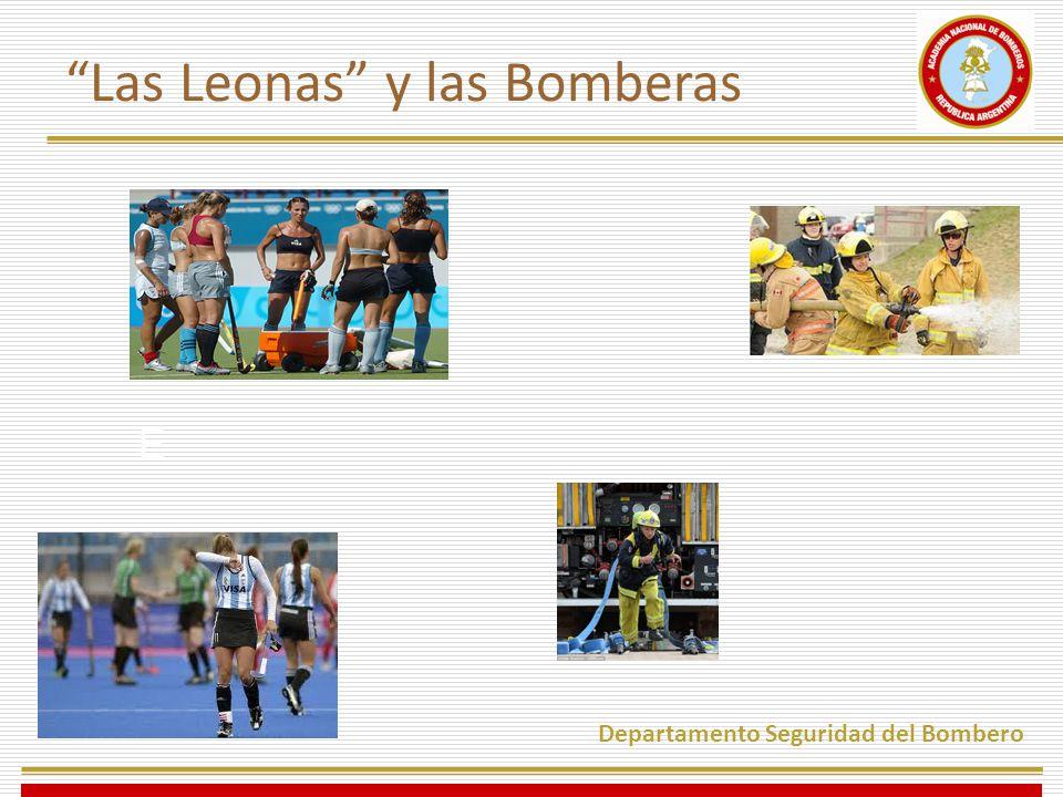 Departamento Seguridad del Bombero Las Leonas y las Bomberas E