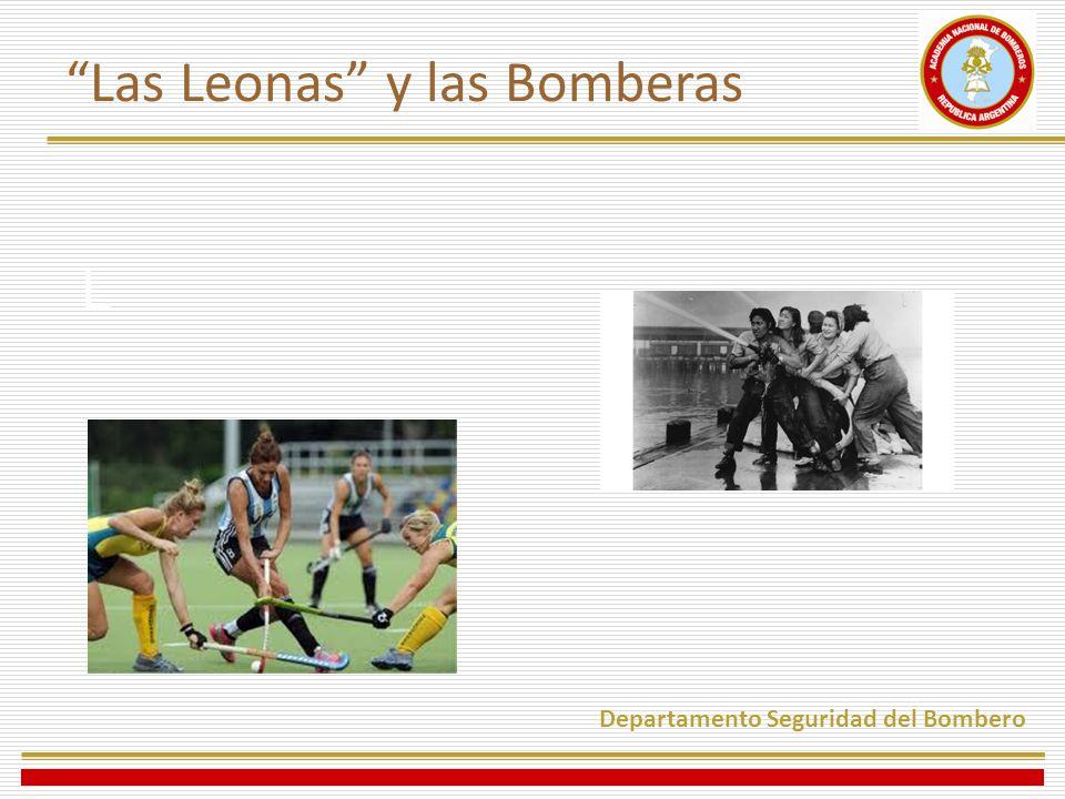 L Departamento Seguridad del Bombero Las Leonas y las Bomberas