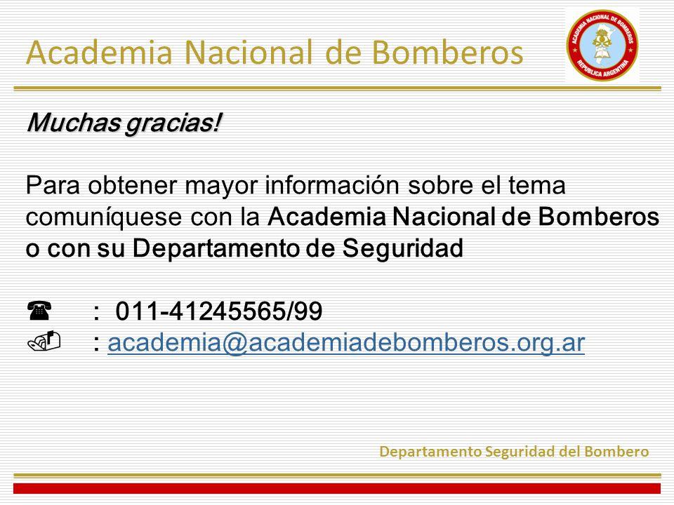 Academia Nacional de Bomberos Departamento Seguridad del Bombero Muchas gracias.