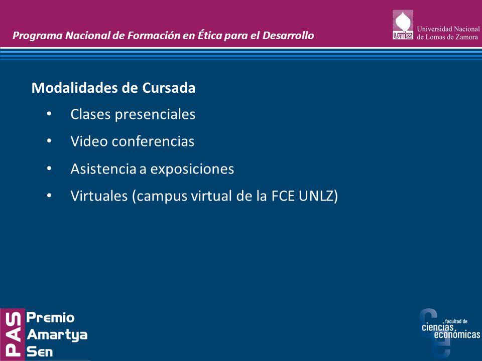 Programa Nacional de Formación en Ética para el Desarrollo Clases presenciales Video conferencias Asistencia a exposiciones Virtuales (campus virtual