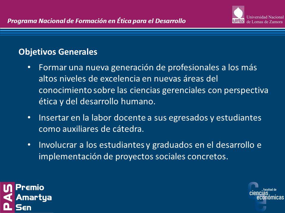 Programa Nacional de Formación en Ética para el Desarrollo Formar una nueva generación de profesionales a los más altos niveles de excelencia en nueva