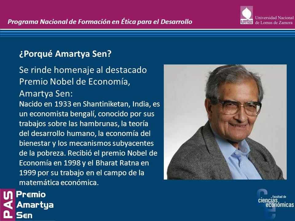 Programa Nacional de Formación en Ética para el Desarrollo Se rinde homenaje al destacado Premio Nobel de Economía, Amartya Sen: Nacido en 1933 en Sha