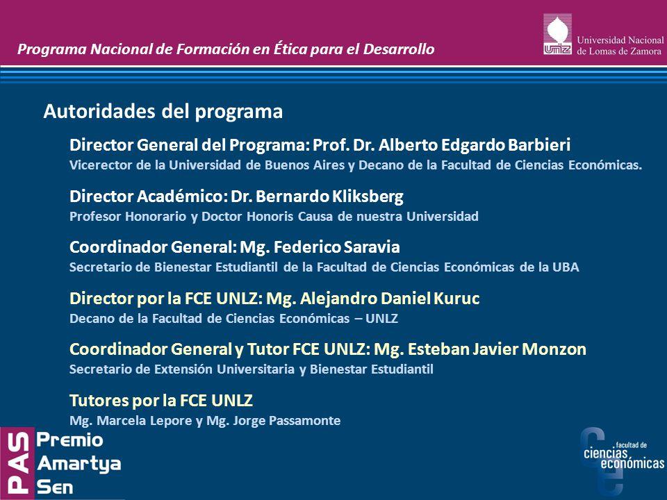 Programa Nacional de Formación en Ética para el Desarrollo Director General del Programa: Prof. Dr. Alberto Edgardo Barbieri Vicerector de la Universi
