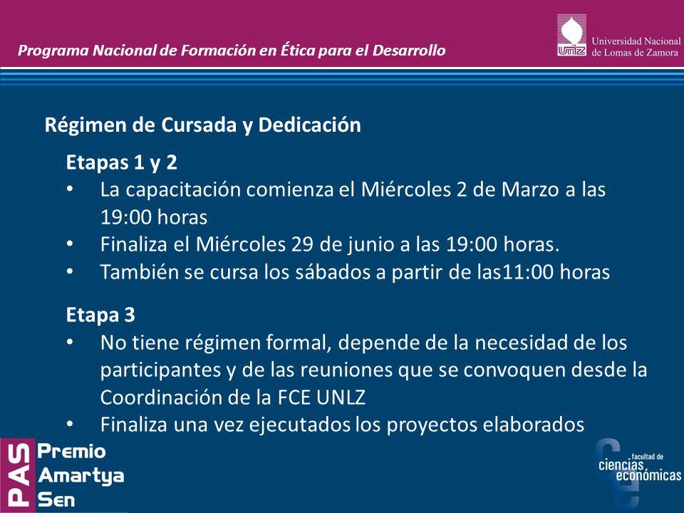 Programa Nacional de Formación en Ética para el Desarrollo Etapas 1 y 2 La capacitación comienza el Miércoles 2 de Marzo a las 19:00 horas Finaliza el