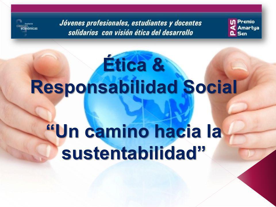 Ética & Responsabilidad Social Un camino hacia la sustentabilidad