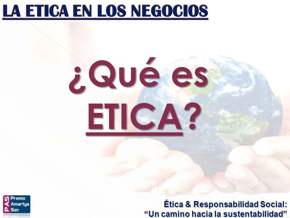 Ética & Responsabilidad Social: Un camino hacia la sustentabilidad POSTURA ETICA Es el grado en que una organización superará sus obligaciones mínimas para con sus partes interesadas y la sociedad en su conjunto.