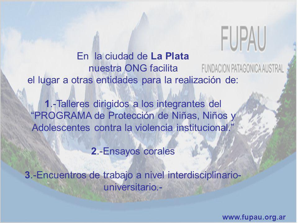 En la ciudad de La Plata nuestra ONG facilita el lugar a otras entidades para la realización de: 1.-Talleres dirigidos a los integrantes del PROGRAMA