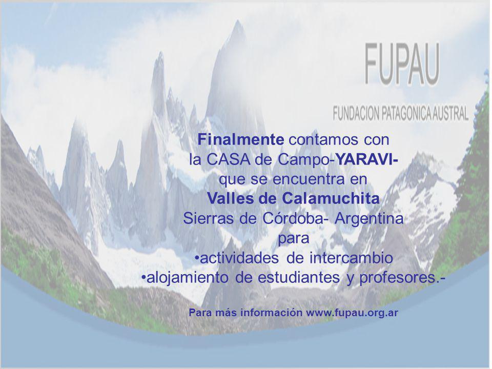 Finalmente contamos con la CASA de Campo-YARAVI- que se encuentra en Valles de Calamuchita Sierras de Córdoba- Argentina para actividades de intercamb