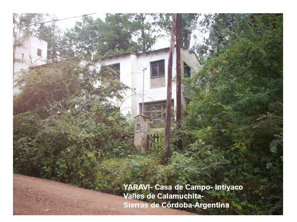 YARAVI- Casa de Campo- Intiyaco Valles de Calamuchita- Sierras de Córdoba-Argentina