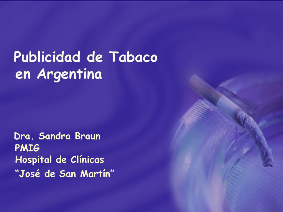 Publicidad de Tabaco en Argentina Dra. Sandra Braun PMIG Hospital de Clínicas José de San Martín