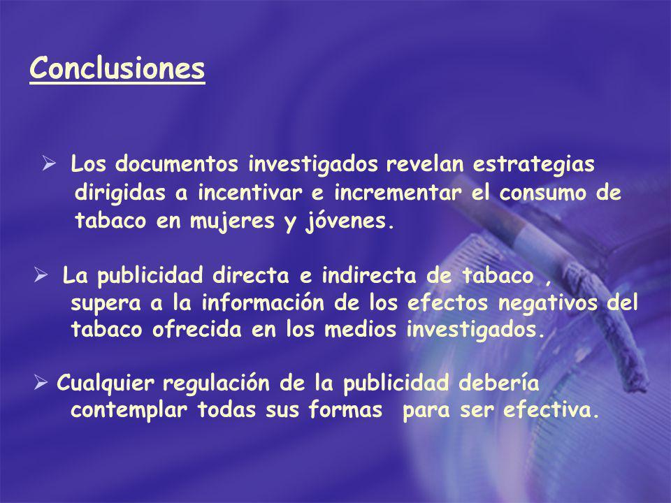 Conclusiones Los documentos investigados revelan estrategias dirigidas a incentivar e incrementar el consumo de tabaco en mujeres y jóvenes. La public