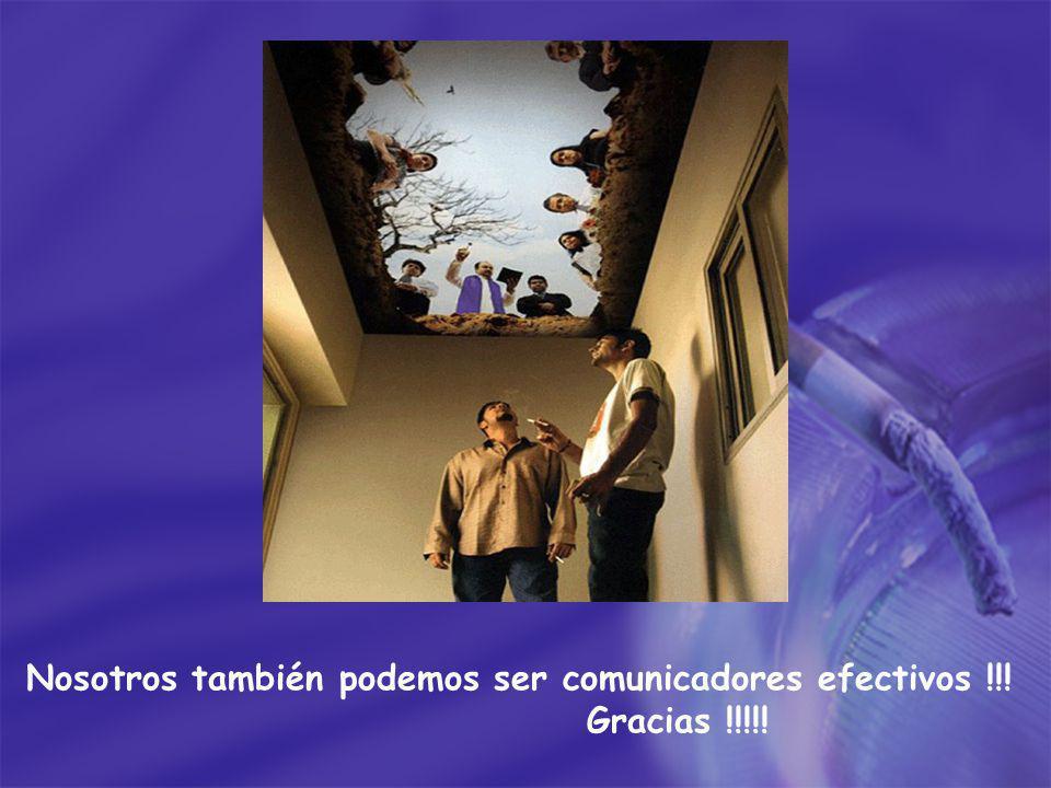 Nosotros también podemos ser comunicadores efectivos !!! Gracias !!!!!