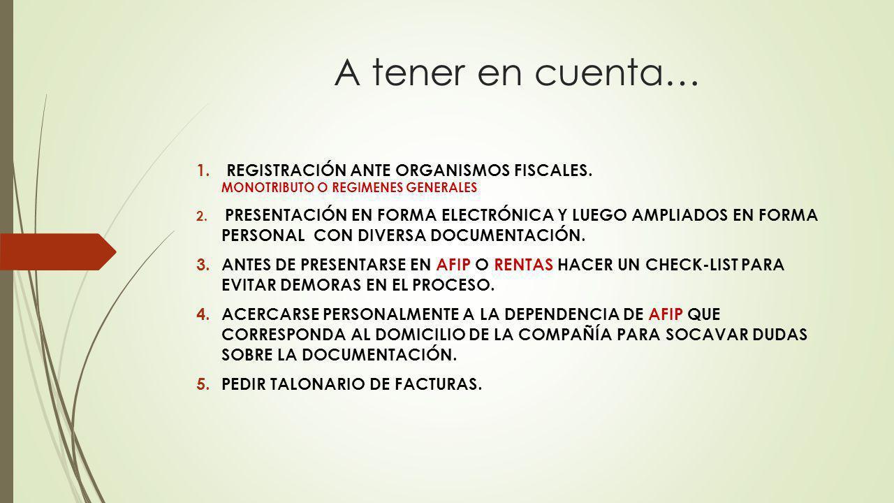 A tener en cuenta… 1.REGISTRACIÓN ANTE ORGANISMOS FISCALES.