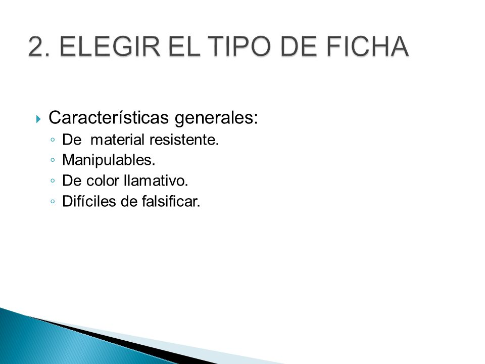 Características generales: De material resistente. Manipulables. De color llamativo. Difíciles de falsificar.