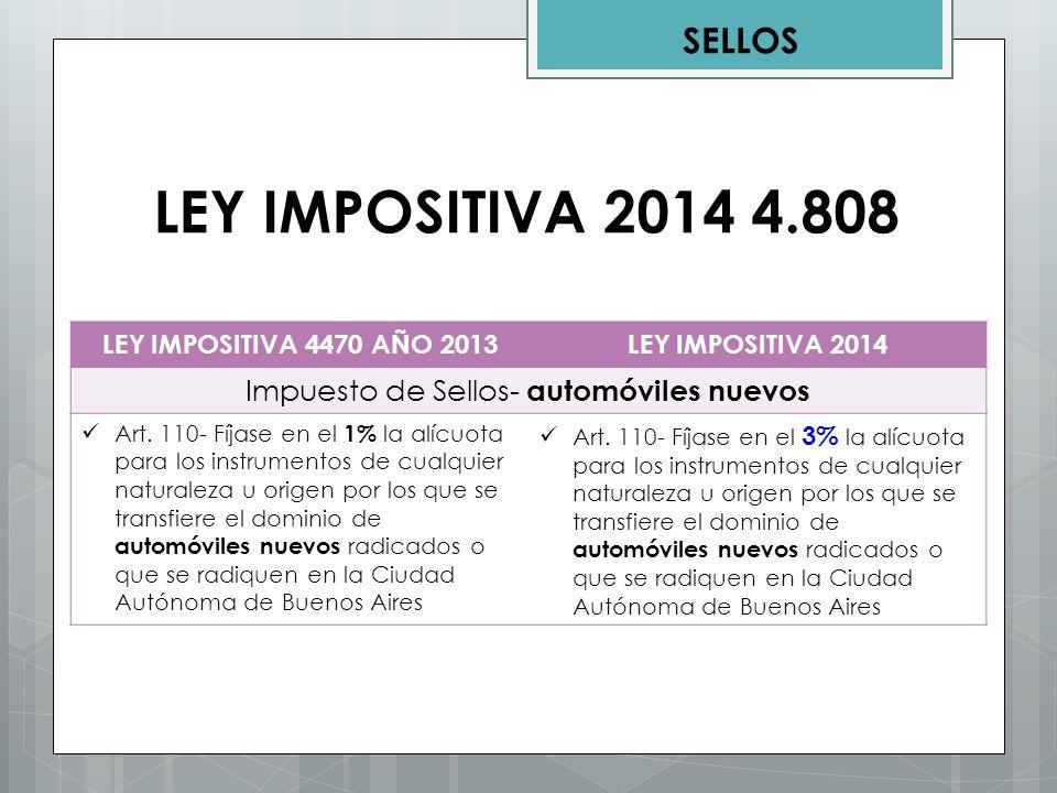 LEY IMPOSITIVA 4470 AÑO 2013LEY IMPOSITIVA 2014 Impuesto de Sellos- automóviles nuevos Art. 110- Fíjase en el 1% la alícuota para los instrumentos de