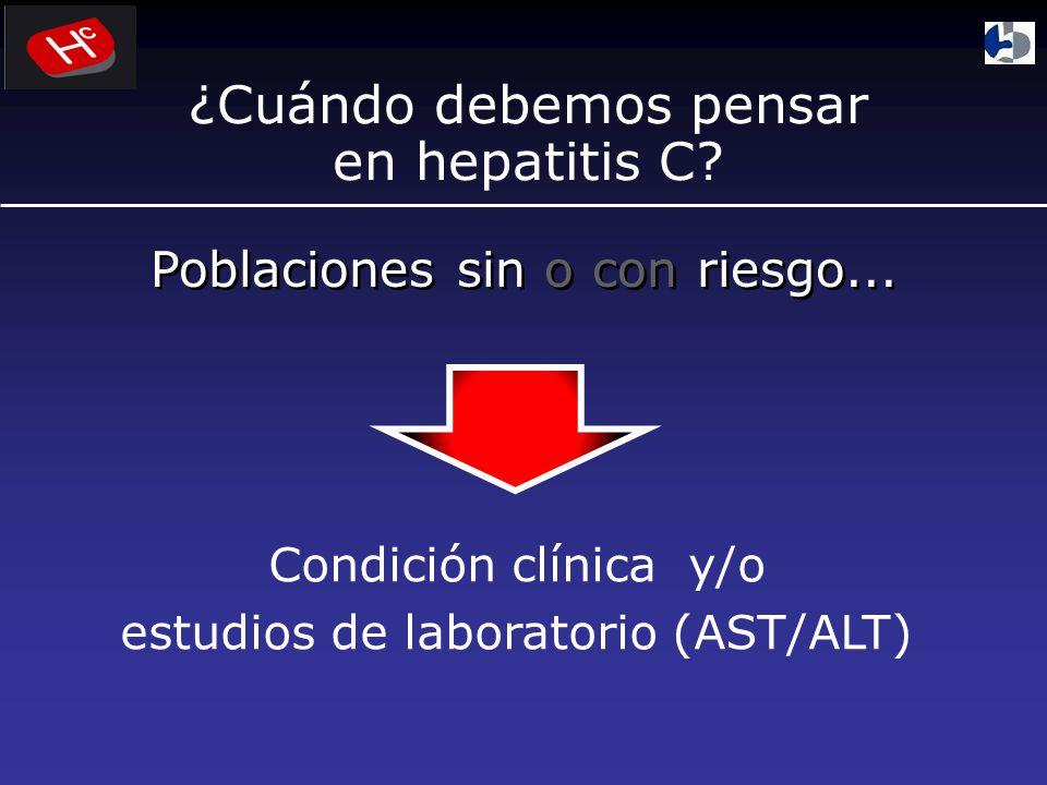 ¿Cuándo debemos pensar en hepatitis C.Poblaciones sin o con riesgo...