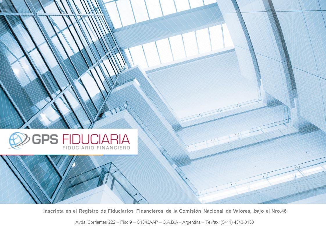 inscripta en el Registro de Fiduciarios Financieros de la Comisión Nacional de Valores, bajo el Nro.46 Avda. Corrientes 222 – Piso 9 – C1043AAP – C.A.