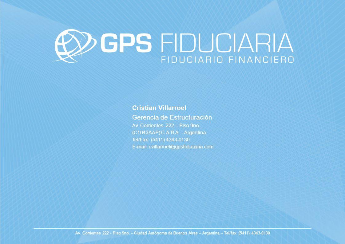 Av. Corrientes 222 - Piso 9no. – Ciudad Autónoma de Buenos Aires – Argentina – Tel/fax: (5411) 4343-0130 Cristian Villarroel Gerencia de Estructuració