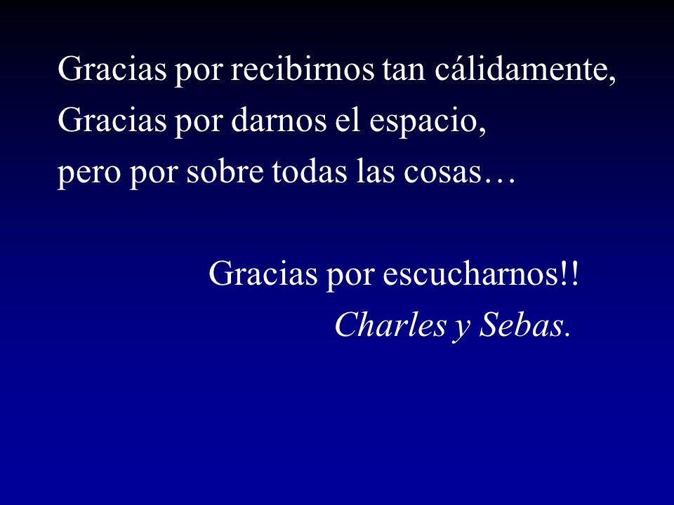 Gracias por recibirnos tan cálidamente, Gracias por darnos el espacio, pero por sobre todas las cosas… Gracias por escucharnos!! Charles y Sebas.